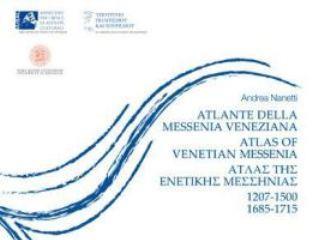 Παρουσίαση Του Βιβλίου Του Καθηγητή Andrea Nanetti «Άτλας της Ενετικής Μεσσηνίας. Κορώνη-Μεθώνη-Πύλος και τα νησιά τους (1207-1500 & 1685-1715)» στο Βυζαντινό και Χριστιανικό Μουσείο